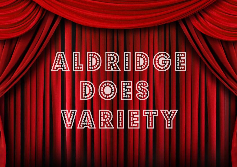Aldridge Does Variety